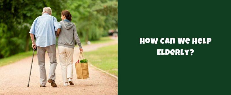 How Can We Help Elderly